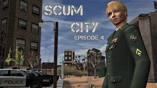 Scum City - Episode 4