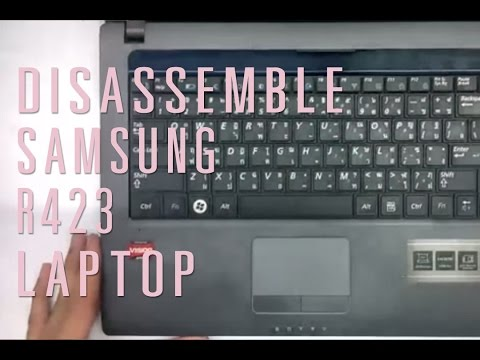 How to take apart/disassemble Samsung R423 laptop