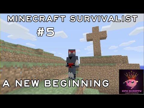Minecraft Survivalist #5 A New Beginning ?