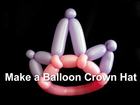 How to Make Princess Crown Balloon Hat