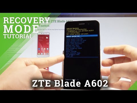 How to Enter Recovery Mode in ZTE Blade A602 - Android System Recovery  HardReset.Info