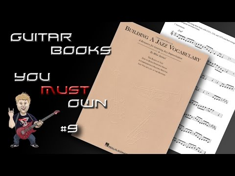 Building A Jazz Vocabulary - Guitar Books You MUST Own
