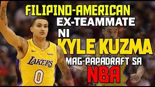 Filipino-American na Ex-Teammate ni Kyle Kuzma   Mag-papaDraft sa 2019 NBA Draft