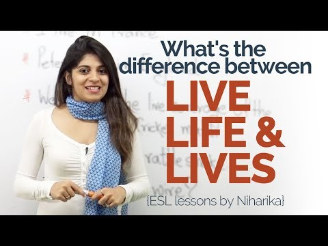 English Speaking Practice - Difference between 'LIVE', 'LIFE' &