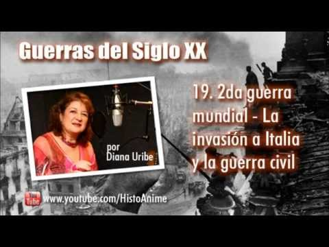 19. La invasión a Italia y la guerra Civil por Diana Uribe (2da Guera Mundial)