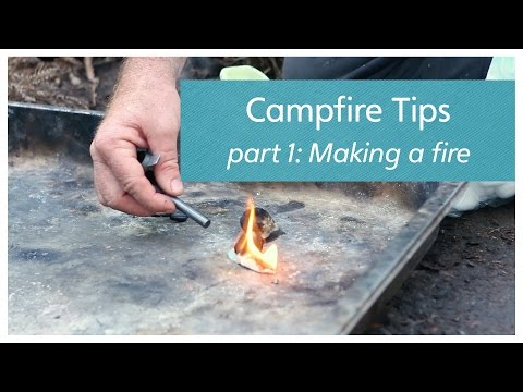 Campfire Tips part 1: Making a Fire