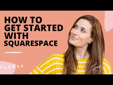 How to Get Started with Squarespace [Squarespace Tutorial]