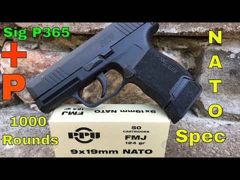 Sig P365 Gen 2: 1000 Round Update- 250 Rounds 124 +P Rated Ammo