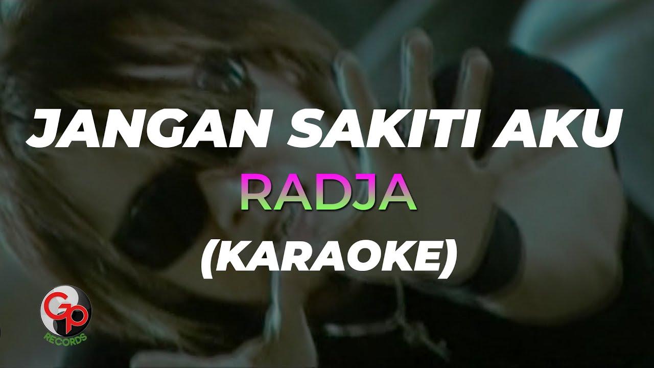 Download Radja - Jangan Sakiti Aku (Official Karaoke) MP3 Gratis