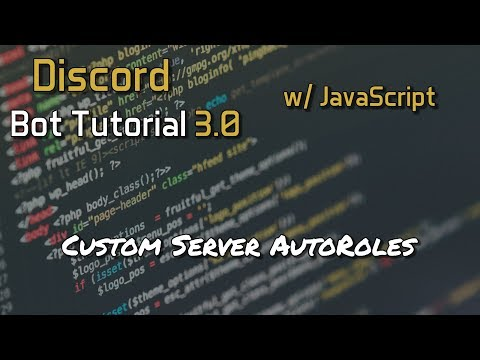 Discord Bot Tutorial 3.0 - Custom Server AutoRoles [11]