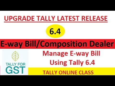 Upgrade  Tally Latest Release  6.4 / Latest Updates E-way Bill,Composition dealer