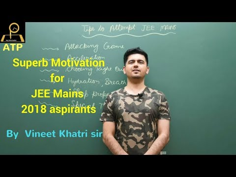 Watch this Video before JEE Mains 2018