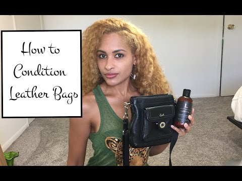 How to Condition Leather Bags