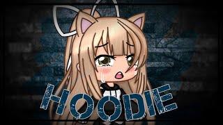 Hoodie^*~^*Gacha Life❤️❤️