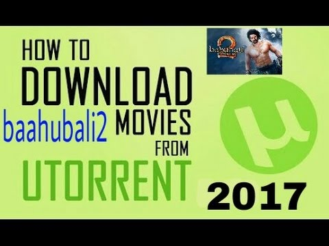 How to download (baahubali 2) HD movie from utorrent freely !