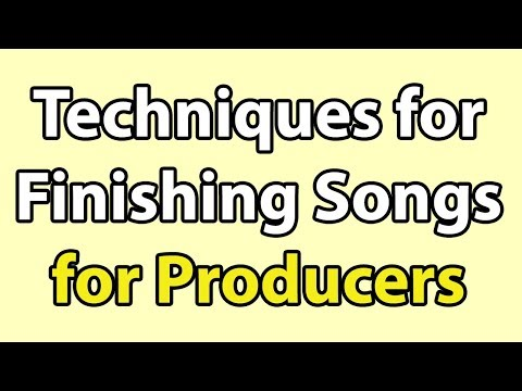 Techniques for Finishing Songs