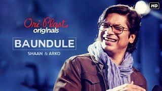 Baundule ( বাউন্ডুলে ) | Oriplast Originals S01 E03 | Shaan, Arko | SVF Music