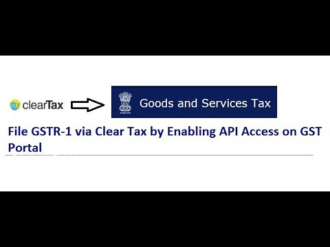 File GSTR-1 via Clear Tax by Enabling API Access on GST Portal
