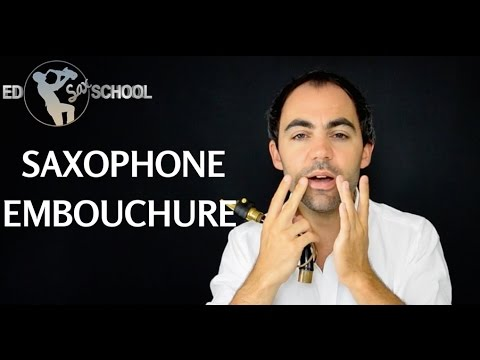 Saxophone Lessons for Beginners - Forming the Saxophone Embouchure
