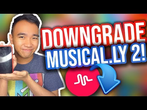 HOW TO DOWNGRADE YOUR MUSICAL.LY APP! (For Apple & Android!) [UPDATED]