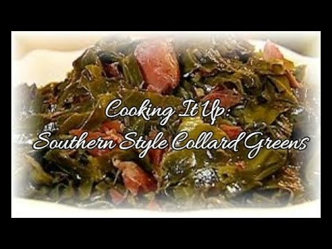 Cooking It Up: Southern Style Collard Greens