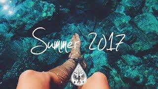 Indie/Pop/Folk Compilation - Summer 2017 (1-Hour Playlist)