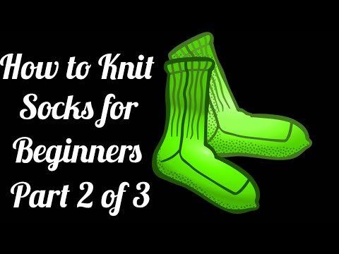 How to Knit Socks for Beginners Part 2 of 3