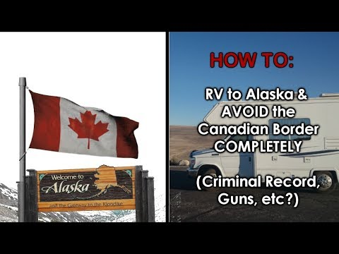 How to RV to Alaska and Avoid the Canadian Border COMPLETELY