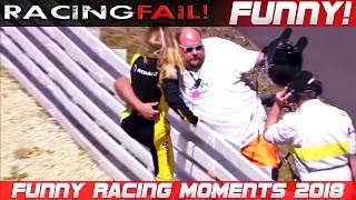 FUNNY RACING 3! Fails, Hilarious Situations and Commentaries of 2018 Compilation