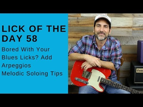 Lick Of The Day 58 - Bored With Your Playing - Add Arpeggios - Guitar Lesson - Melodic Soloing Tips