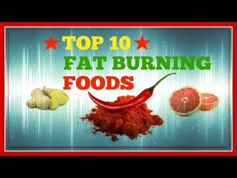 ★★Top 10 Fat & Weight Loss Burning Foods For 2018★★