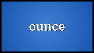 Ounce Meaning