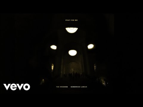 The Weeknd, Kendrick Lamar - Pray For Me (Audio)