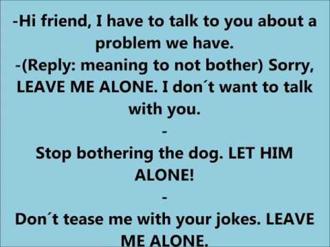 LEAVE SOMEONE ALONE