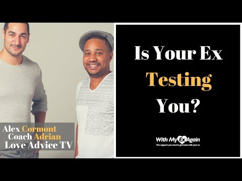 Is Your Ex Testing You