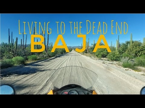 Living to the Dead End - Ep.3 - Bring on the BAJA - TransContinental Motorcycle Adventure