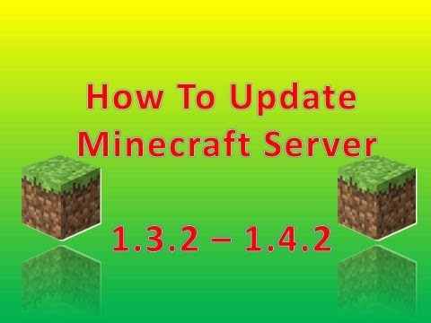 How To Update Minecraft Server 1.3.2 To 1.4.2