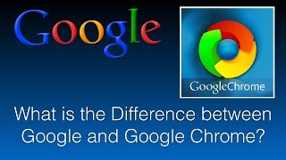 What Is The Difference Between Google And Google Chrome