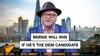 Bernie Sanders will win if he's the Dem candidate | George Galloway's MOATS