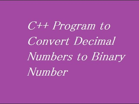 C++ Program to Convert Decimal Numbers to Binary Number