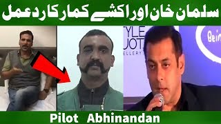 Abhinandan Salman khan and Akshay kumar react on abhinandan | Pilot Abhinandhan