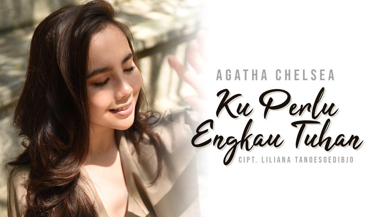 Download Agatha Chelsea - Ku Perlu Engkau Tuhan (Official Music Video) MP3 Gratis