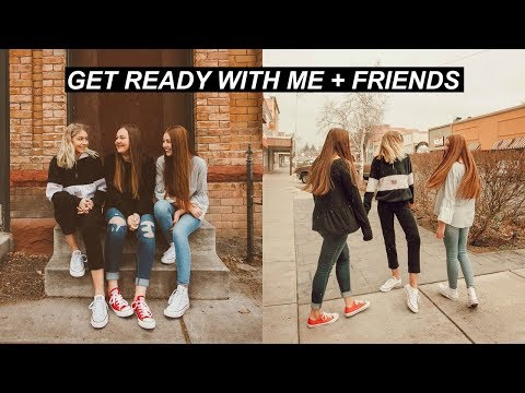 Get Ready With Me + My Friends!