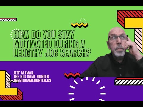 How Do You Stay Motivated During a Lengthy Job Search? | JobSearchTV.com