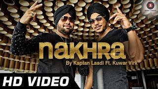Nakhra Official Video | Kaptan Laadi Ft. Kuwar Virk | Mika Singh | Punjabi Song - HD
