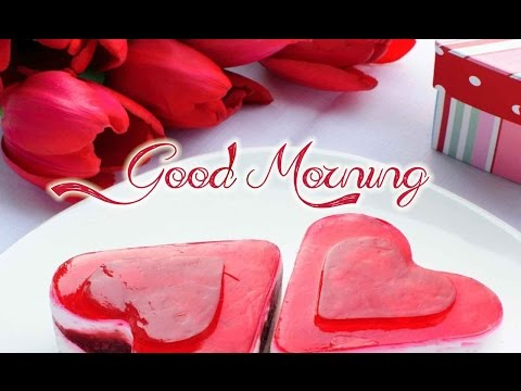 good morning my love quotes,whatsapp video message,romantic greeting,lovely e-cards