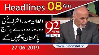 News Headlines | 8:00 AM | 27 June 2019 | 92NewsHD