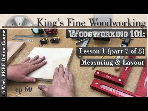 60 - Woodworking 101 FREE ONLINE COURSE LESSON 1 Part 7 of 8 Measuring Layout Tools