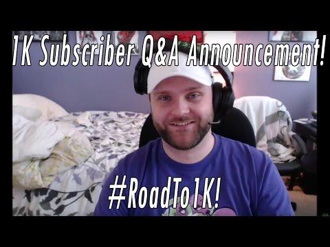 1K Subscriber Q&A Announcement! #RoadTo1k!