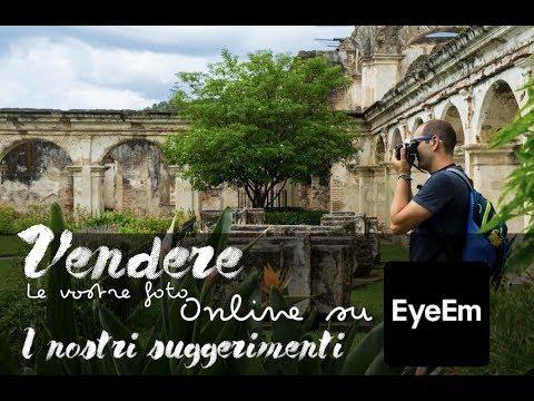Vendere foto online con successo su EyeEm, i nostri consigli per vendere la vostra prima fotografia